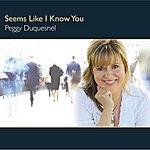 Peggy Duquesnel Seems Like I Know You - Ep
