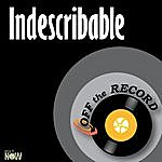 Off The Record Indescribable - Single
