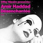 Offer Nissim De'senchante'e (Offer Nissim Presents Amir Haddad)
