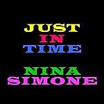Nina Simone Just In Time