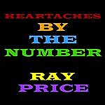 Ray Price Heartaches By The Number