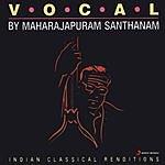 Maharajapuram Santhanam Vocal