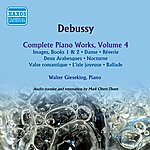 Walter Gieseking Debussy: Complete Piano Works, Vol. 4