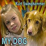 Kurt Swinghammer My Dog