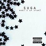 Suga What's Up Star?