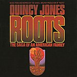 """Quincy Jones Orchestra Roots: The Saga Of An American Family (Music From And Inspired By The David L. Wolper Production Of """"roots)"""