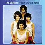 The Shirelles What's Ours Is Yours