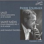 Pierre Fournier Lalo: Cello Concerto In D Minor - Saint-Saëns: Cello Concerto No. 1 In A Minor And Famous Encores