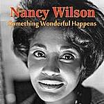 Nancy Wilson Something Wonderful Happens