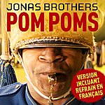 Jonas Brothers Pom Poms (Version Incluant Refrain En Français)