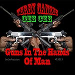 Terry Ganzie Guns In The Hands Of Man (Feat. Gee Cee)