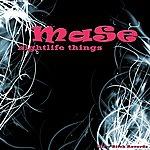 Mase Nightlife Things