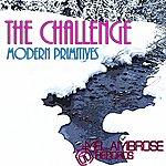 Modern Primitives The Challenge (Original Mix)