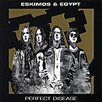 Eskimos & Egypt Perfect Disease