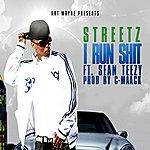 Streetz I Run Shit (Feat. Sean Teezy) - Single