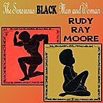 Rudy Ray Moore The Sensuous Black Man And Woman
