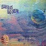 Elijah Black Bad Dream
