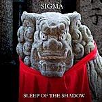 Sigma Sleep Of The Shadow