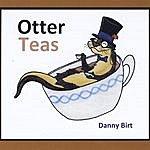 Danny Birt Otter Teas