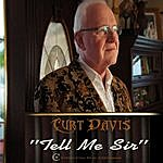 Curt Davis Tell Me Sir