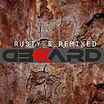 Dekkard Rusty & Remixed