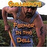 Guillermo Guillermo's Farmer In The Dell