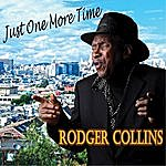 Rodger Collins Just One More Time