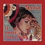 Sonia Te Amaré Toda La Vida
