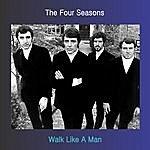 The 4 Seasons Walk Like A Man