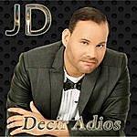 JD Decir Adios