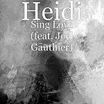 Heidi Sing Love (Feat. Joel Gauthier)