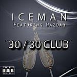 Iceman 30 / 30 Club (Feat. Nazdaq)