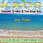 Kros Te Quiero Mi Amor (Feat. Kalex)