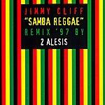Jimmy Cliff Samba Reggae (Remix '97 By 2 Alesis)