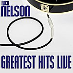 Rick Nelson Greatest Hits Live