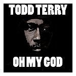 Todd Terry Oh My God