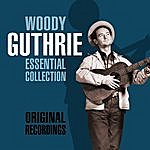 Woody Guthrie The Essential Collection