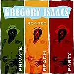 Gregory Isaacs Private Beach Party Remixed