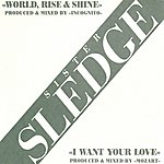 Sister Sledge World Rise & Shine/ I Want Your Love