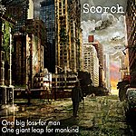 Scorch One Big Loss For Man, One Giant Leap For Mankind