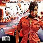 Scandalous Bad By Myself