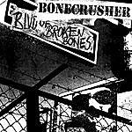 Bone Crusher Blvd. Of Broken Bones