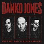 Danko Jones Rock And Roll Is Black And Blue (Deluxe Version)