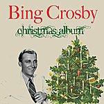 Bing Crosby Bing Crosby: Christmas Album (Feat. Andrews Sisters & Vic Schoen & His Orchestra, Carol Richards & John Scott & His Orchestra, John Scott Trotter & His Orchestra)