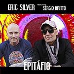 Eric Silver Epitafio (Feat. Sergio Britto)
