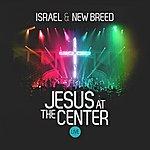 Israel & New Breed Jesus At The Centre (Feat. Jeremiah Woods, Aaron Lindsey, T Bone, Onaje Jefferson, Krystle Harper, Daniel Johnson, Bishop Michael Pitts, Charlin Moore, Adam Ranney, Tina Baker, Michael Gungor, Mariah Houghton, James Fortune, Jason Nelson)