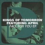 Kings Of Tomorrow Fall For You Ep (Feat. April)
