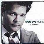 Rey Ruiz El Mensaje