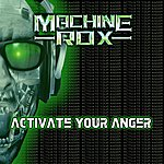 Machine Rox Activate Your Anger