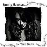 Shelley Harland In The Dark - Single